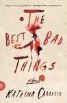 The Best Bad Things - Katrina Carrasco (Paperback)