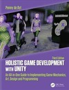 Holistic Game Development With Unity 3e - Penny De Byl (Paperback)