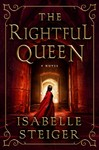 The Rightful Queen - Isabelle Steiger (Hardcover)