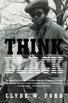 Think Black - Clyde W. Ford (Hardcover)
