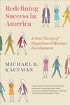 Redefining Success in America - Michael Kaufman (Hardcover)