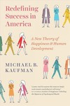 Redefining Success In America - Michael Kaufman (Paperback)