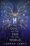 Quiet At the End of the World - Lauren James (Paperback)