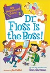 Dr. Floss Is the Boss! - Dan Gutman (Library)