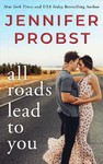 All Roads Lead to You - Jennifer Probst (Paperback)