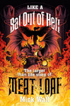 Like a Bat Out of Hell - Mick Wall (Paperback)