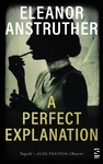 Perfect Explanation - Eleanor Anstruther (Paperback)
