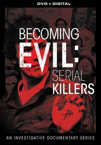 Becoming Evil:Serial Killers (Region 1 DVD) - Cover