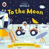 Little World: to the Moon (Board book)