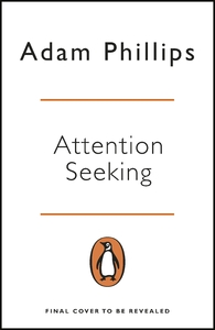 Attention Seeking - Adam Phillips (Paperback) - Cover