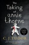 Taking of Annie Thorne - C. J. Tudor (Paperback)