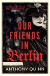 Our Friends In Berlin - Anthony Quinn (Paperback)