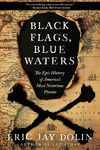 Black Flags, Blue Waters - Eric Jay Dolin (Paperback)