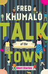 Talk of the Town - Fred Khumalo (Paperback)