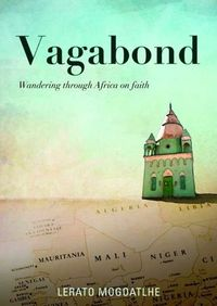 Vagabond Wandering Through Africa On faith - Lerato Mogoatlhe (Paperback) - Cover
