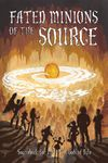 Minions of the Source of Fate (Role Playing Game)