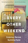 Every Other Weekend - Zulema Renee Summerfield (Paperback)
