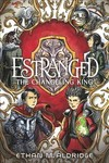Estranged: The Changeling King - Ethan M. Aldridge (Paperback)
