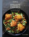 Food52 Dynamite Chicken - Tyler Kord (Hardcover)