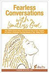 Fearless Conversations With A Limitless God - Veirdre Jackson (Paperback)