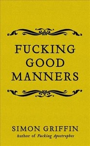 Fucking Good Manners - Simon Griffin (Hardcover) - Cover