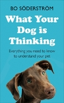 What Your Dog Is Thinking - Bo Soederstroem (Paperback)