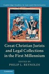 Great Christian Jurists And Legal Collections In The First Millennium - Philip L. Reynolds (Hardcover)