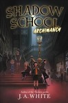Archimancy - J. A. White (Hardcover)