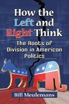 How the Left and Right Think - Bill Meulemans (Paperback)