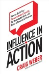 Influence In Action - Craig Weber (Hardcover)