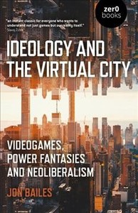 Ideology And The Virtual City - Jon Bailes (Paperback) - Cover