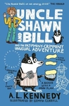 Uncle Shawn And Bill And The Pajimminy-Crimminy Unusual Adventure - A. L. Kennedy (Paperback)