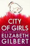 City Of Girls - Elizabeth Gilbert (Paperback)