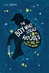 The Boy Who Steals Houses - C. G. Drews (Paperback)