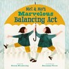 Mel And Mo's Marvelous Balancing Act - Nicola Winstanley (Hardcover)
