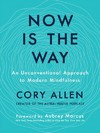Now Is the Way - Cory Allen (Hardcover)
