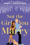 Not the Girl You Marry - Andie J. Christopher (Paperback)