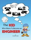 Kid Who Wants to Become An Engineer - Sannette Viljoen (Paperback)