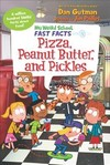 Pizza, Peanut Butter, and Pickles - Dan Gutman (Library)