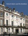 Robert Adam and His Brothers (Hardcover)