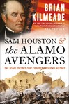 Sam Houston And The Alamo Avengers - Brian Kilmeade (Hardcover)