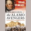 Sam Houston And The Alamo Avengers - Brian Kilmeade (CD/Spoken Word)