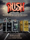 Rush - Wandering the Face of the Earth - Richard Bienstock (Hardcover)
