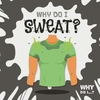 Why Do I Sweat? - Emilie Dufresne (Hardcover)