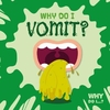 Why Do I Vomit? - Emilie Dufresne (Hardcover)