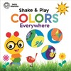 Shake & Play Colors Everywhere - Cottage Door Press (Hardcover)