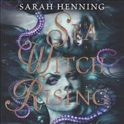 Sea Witch Rising - Sarah Henning (CD/Spoken Word) - Cover