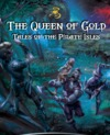 Queen of Gold: Tales of the Pirate Isles (Role Playing Game)