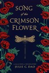 Song of the Crimson Flower - Julie C. Dao (Hardcover)