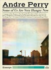 Some Of Us Are Very Hungry Now - Andre Perry (Paperback)
